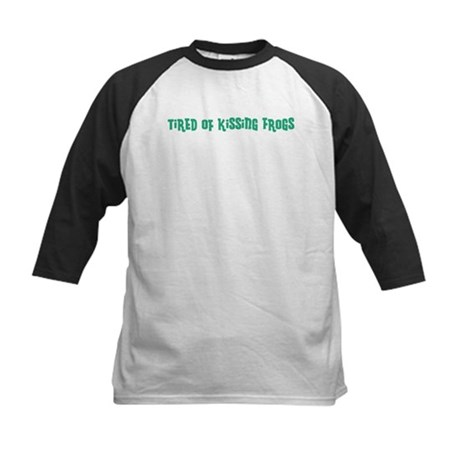 Tired of Kissing Frogs Kids Baseball Jersey
