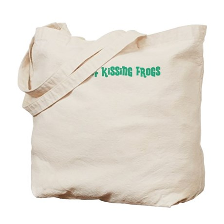 Tired of Kissing Frogs Tote Bag