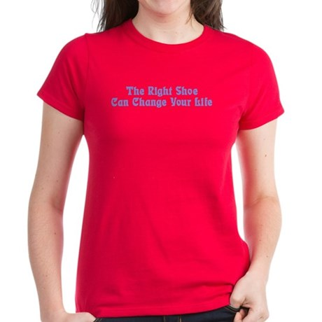 Right Shoe Change Life Women's Dark T-Shirt