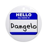 hello my name is dangelo  Ornament (Round)