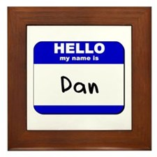 hello my name is dan  Framed Tile
