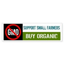 No GMO - Support Small Farmers, B Bumper Sticker