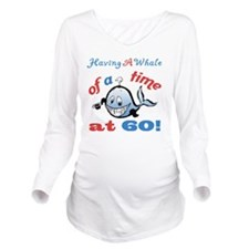 60th Birthday Humor  Long Sleeve Maternity T-Shirt