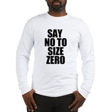 Size Zero Phrase Long Sleeve T-Shirt