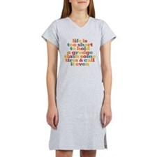 Life is too short Women's Nightshirt