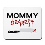 Mommy Dearest Mousepad