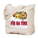 Fír Na Tíne Men of Fire Tote Bag