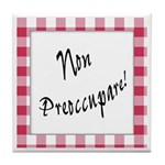 Non Preoccupare Tile Coaster