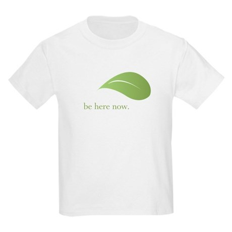 Be Here Now, Green Living Kids Light T-Shirt