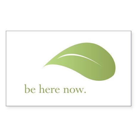Be Here Now, Green Living Rectangle Sticker