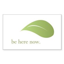 Be Here Now, Green Living Rectangle Decal