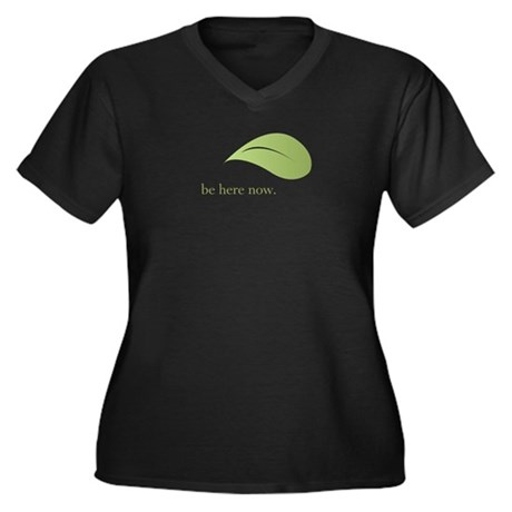Be Here Now, Green Living Women's Plus Size V-Neck