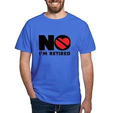 No Valentine Im Retired T-Shirt