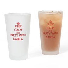 Keep Calm and Party with Isabela Drinking Glass