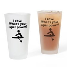 I Row Whats Your Super Power Drinking Glass