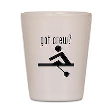 got crew? Shot Glass