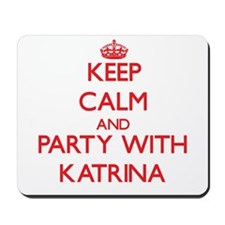 Keep Calm and Party with Katrina Mousepad