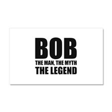 Bob The Man The Myth The Legend Car Magnet 20 x 12