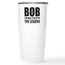 Bob The Man The Myth The Legend Travel Mug