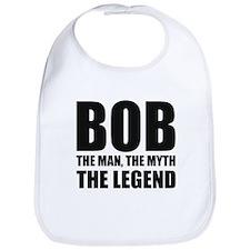 Bob The Man The Myth The Legend Bib