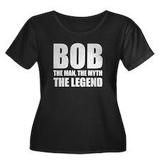 Bob The Man The Myth The Legend Plus Size T-Shirt