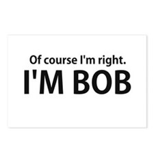 Of Course Im Right Im BOB Postcards (Package of 8)