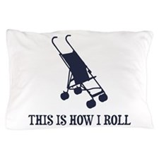 This Is How I Roll Baby Stroller Pillow Case