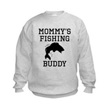 Mommys Fishing Buddy Sweatshirt