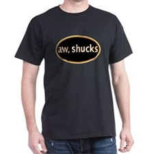 Aw, shucks T-Shirt