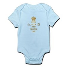 KEEP CALM AND CHOOSE LIFE Infant Bodysuit