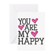 You Are My Happy Love Greeting Cards