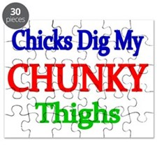 CHICKS DIG MY CHUNKY THIGHS Puzzle
