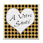 A Votre Sante Tile Coaster