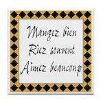 Mangez Riez Aimez Tile Coaster