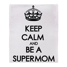Keep Calm Supermom Throw Blanket