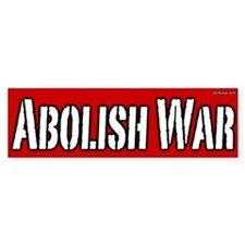 Abolish War Bumper Car Sticker