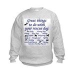 Great Dog Activities Kids Sweatshirt