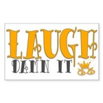 Laugh Damn it Rectangle Sticker