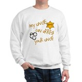 Sheriff- My Uncle Sweatshirt
