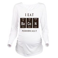 I Eat Bacon Periodically Long Sleeve Maternity T-S