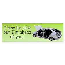 I may Be Slow Bumper Bumper Sticker