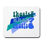 What Thesis? Mousepad
