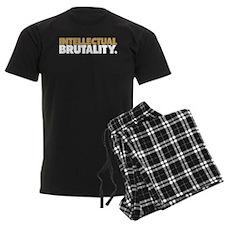 Intellectual Brutality (for black shirt) Pajamas