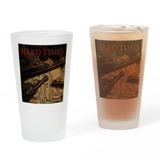 Hard Times Drinking Glass