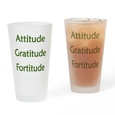 Attitude, Gratitude, Fortitude Drinking Glass