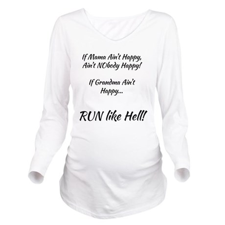 If Mama Aint Happy Long Sleeve Maternity T-Shirt