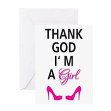Thank God I am a girl Greeting Cards