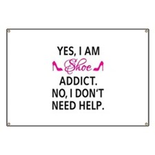 Yes, I am shoe addict Banner
