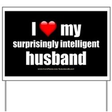 """Love My Surprisingly Intelligent Husband"" Yard Si"