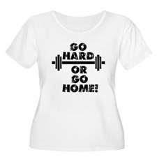 Go Hard or Go Home Plus Size T-Shirt